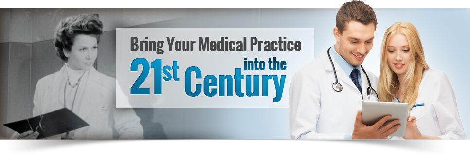 Bring your medical practice into the 21st century