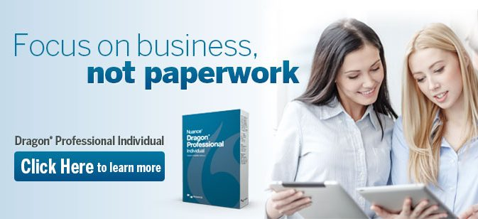 Focus on business, not paperwork with Dragon Professional Individual
